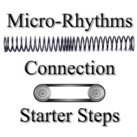 Micro-Rhythms, Connection, and Starter Steps